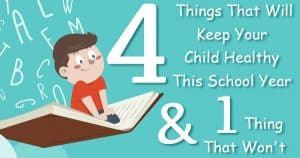 Read more about the article 4 Things That Will Keep Your Child Healthy This School Year And 1 Thing That Won't